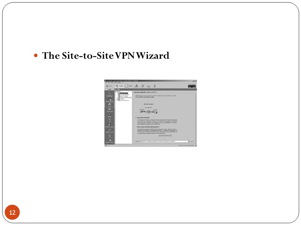 The Site-to-Site VPN Wizard