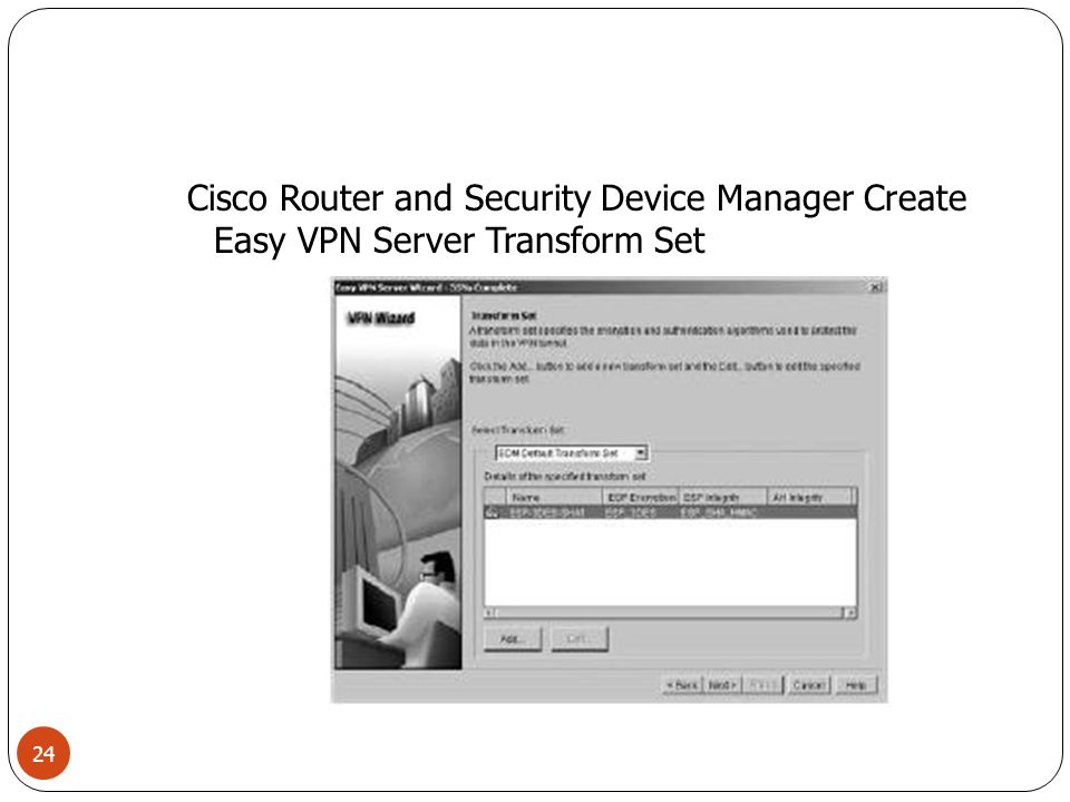 Cisco Router and Security Device Manager Create Easy VPN Server Transform Set