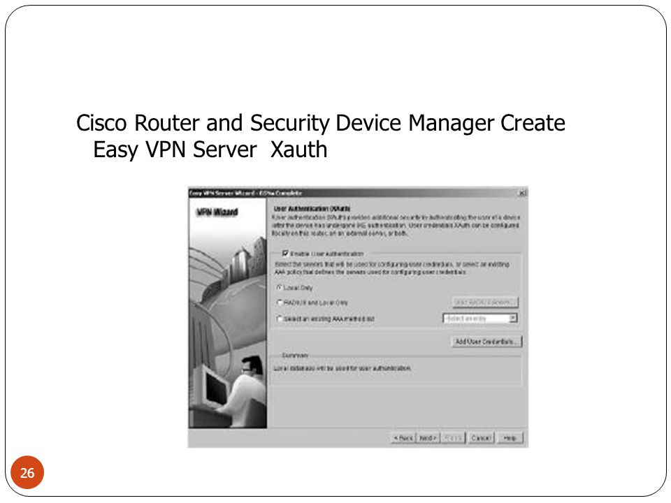 Cisco Router and Security Device Manager Create Easy VPN Server Xauth