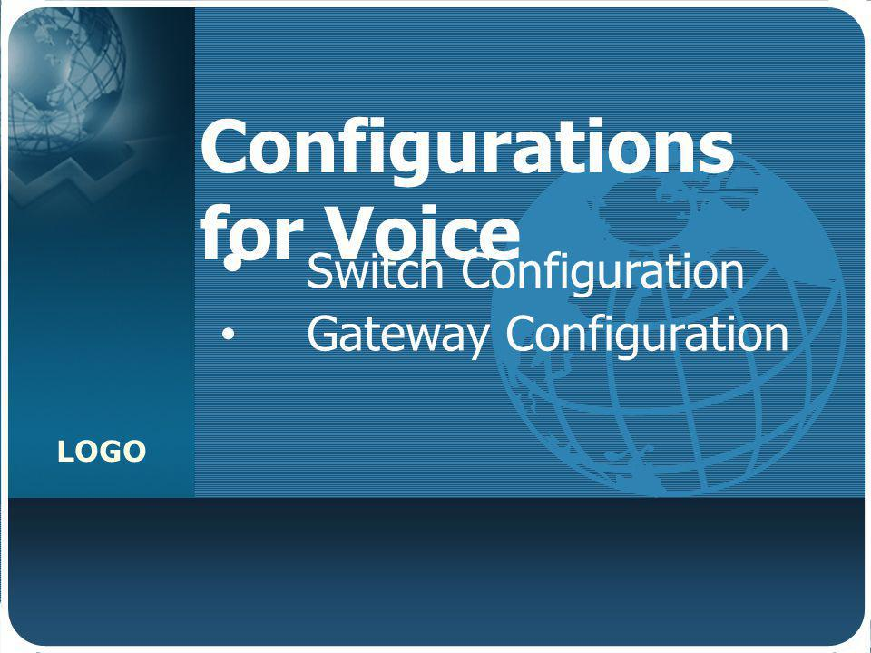 Configurations for Voice