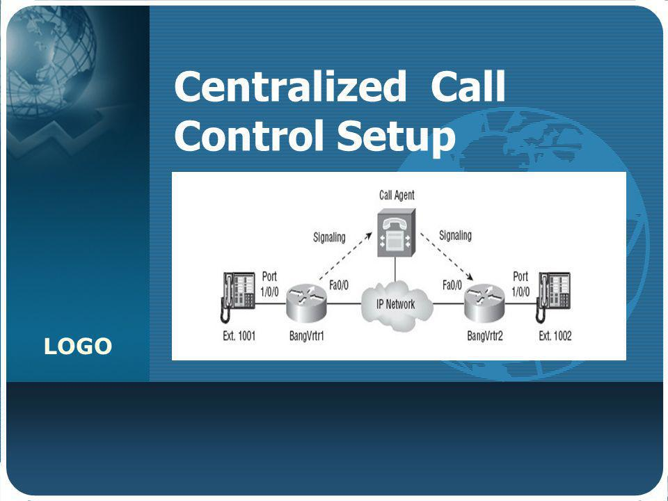 Centralized Call Control Setup