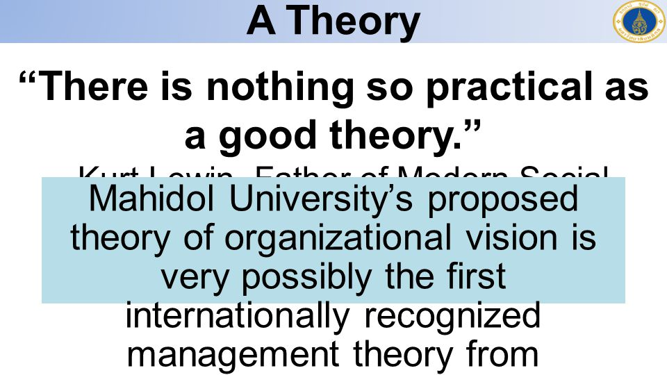 There is nothing so practical as a good theory.