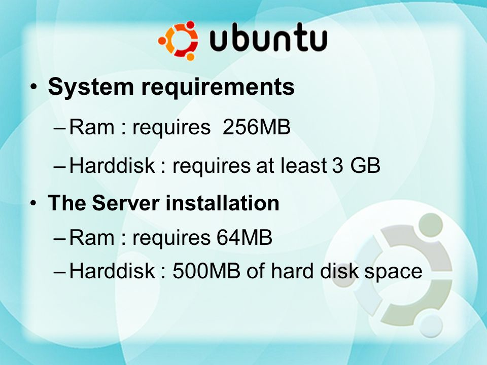 System requirements Ram : requires 256MB