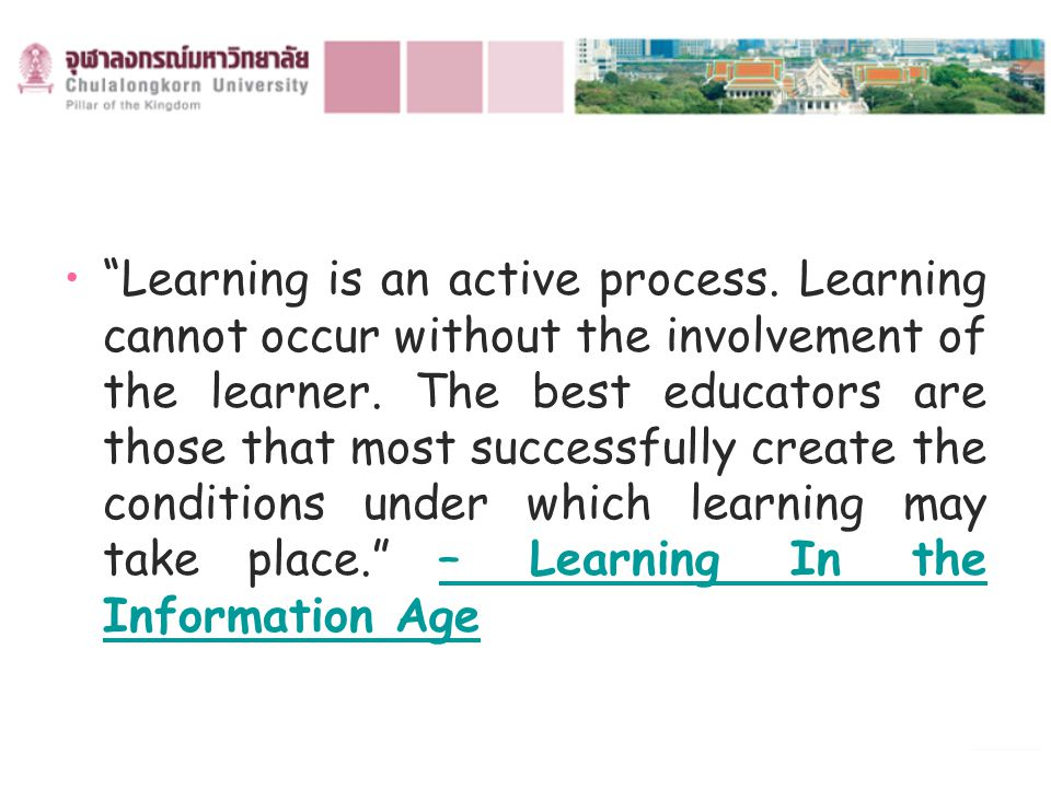Learning is an active process