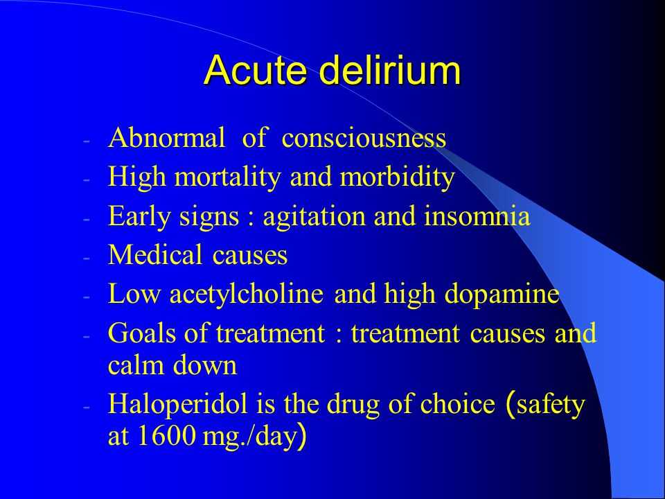 Acute delirium Abnormal of consciousness High mortality and morbidity