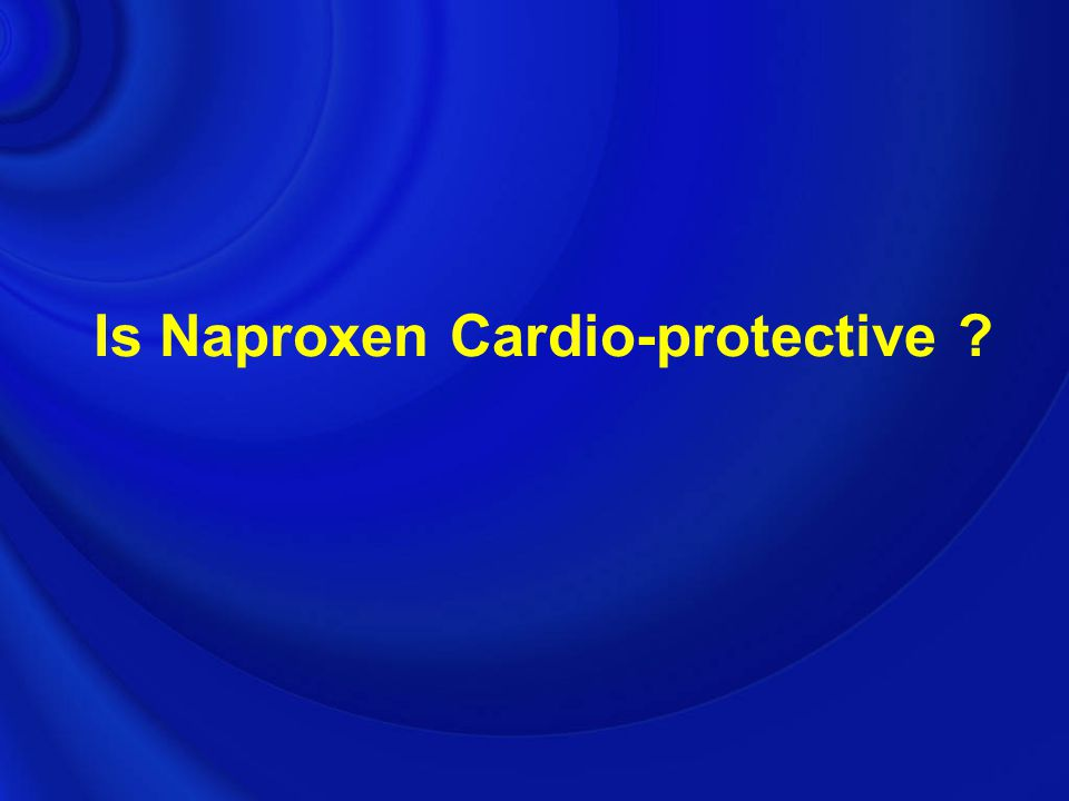 Is Naproxen Cardio-protective