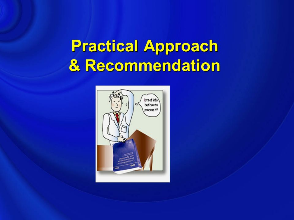 Practical Approach & Recommendation