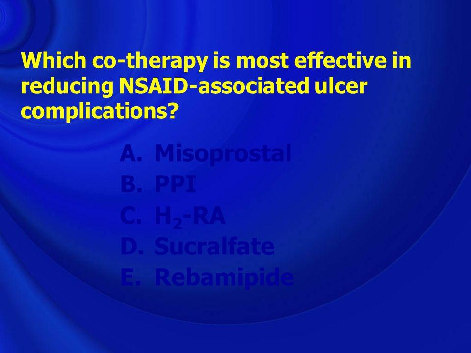 Misoprostal PPI H2-RA Sucralfate Rebamipide