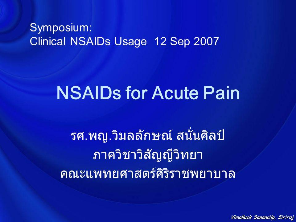 NSAIDs for Acute Pain รศ.พญ.วิมลลักษณ์ สนั่นศิลป์ ภาควิชาวิสัญญีวิทยา