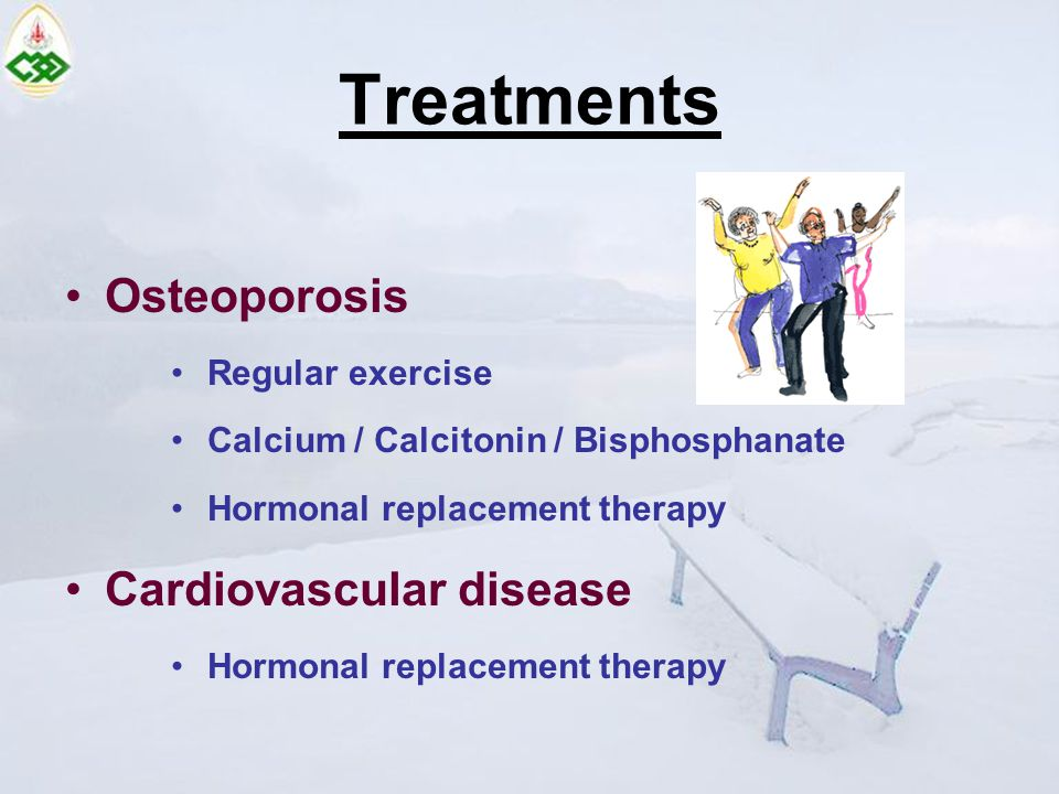 Treatments Osteoporosis Cardiovascular disease Regular exercise