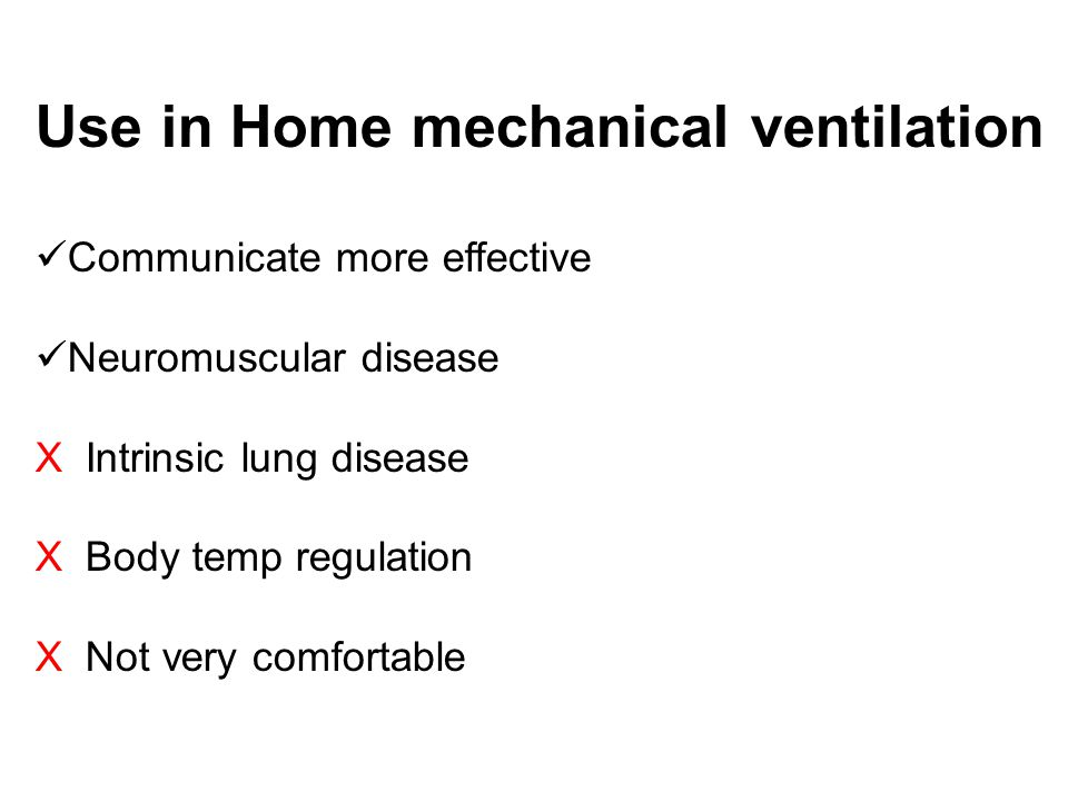 Use in Home mechanical ventilation