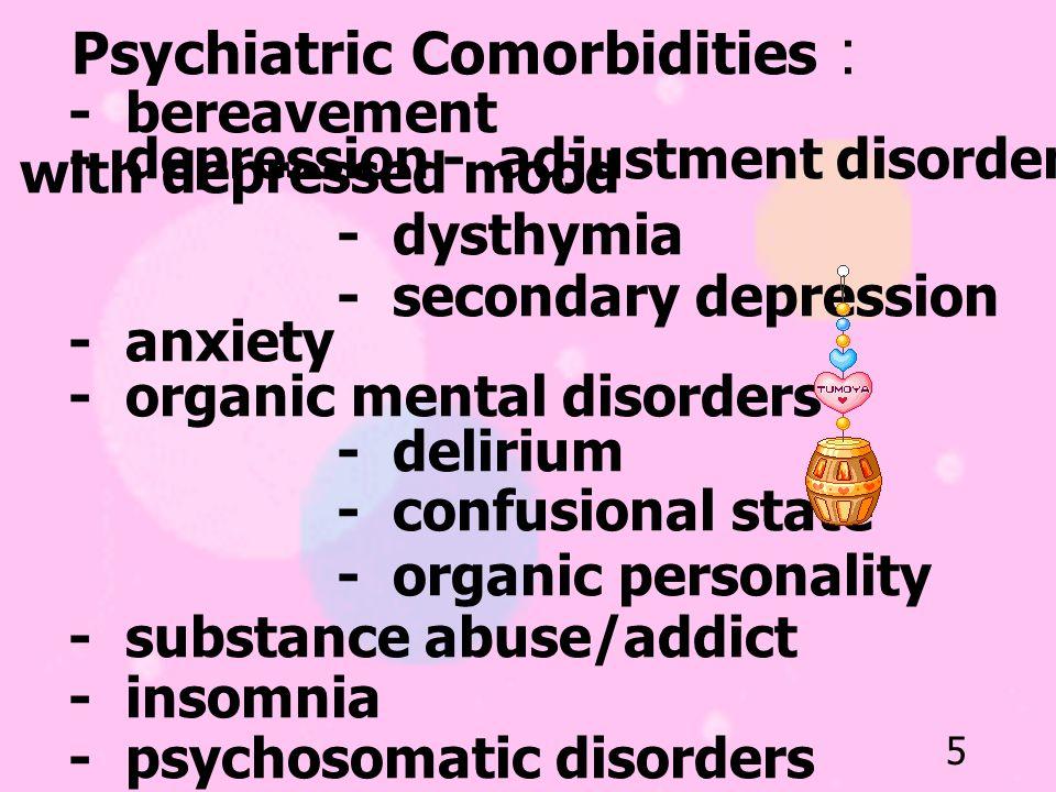 Psychiatric Comorbidities :