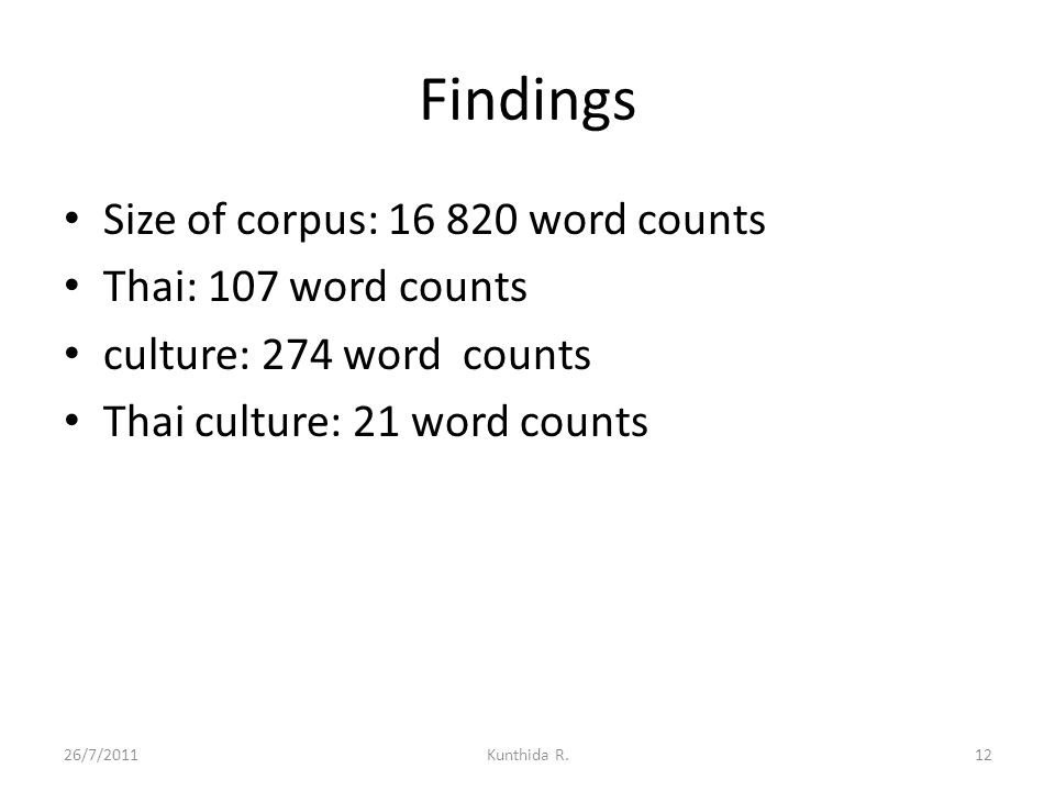 Findings Size of corpus: 16 820 word counts Thai: 107 word counts