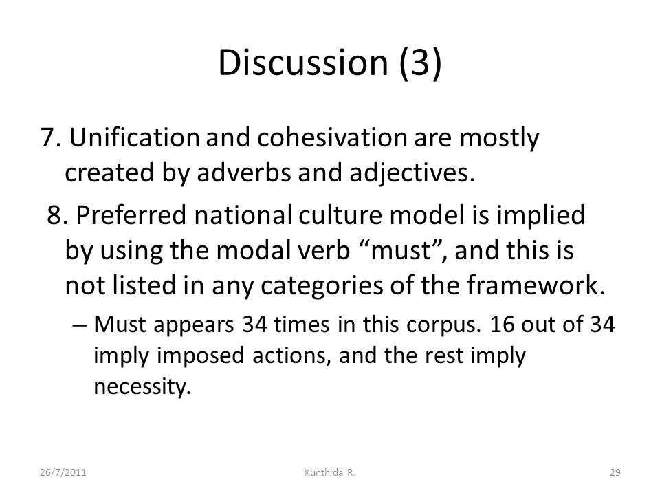 Discussion (3) 7. Unification and cohesivation are mostly created by adverbs and adjectives.