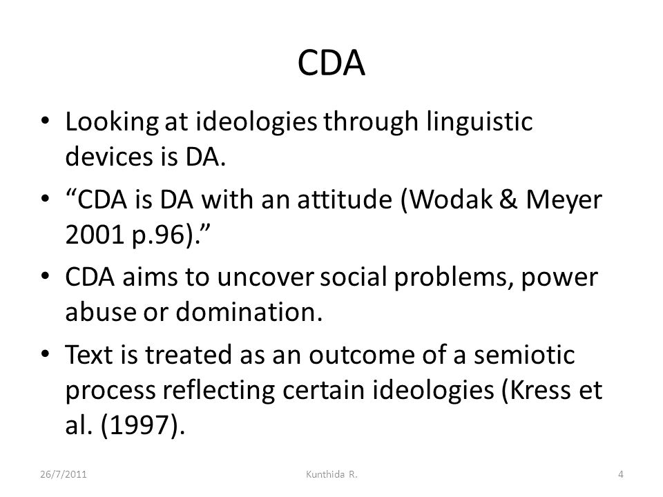 CDA Looking at ideologies through linguistic devices is DA.