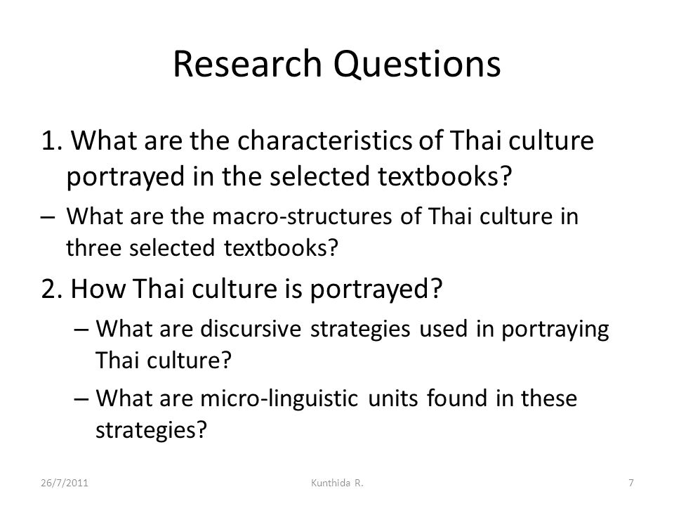 Research Questions 1. What are the characteristics of Thai culture portrayed in the selected textbooks