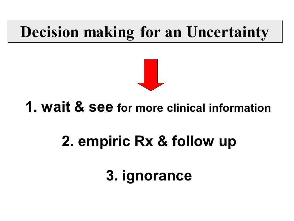 Decision making for an Uncertainty