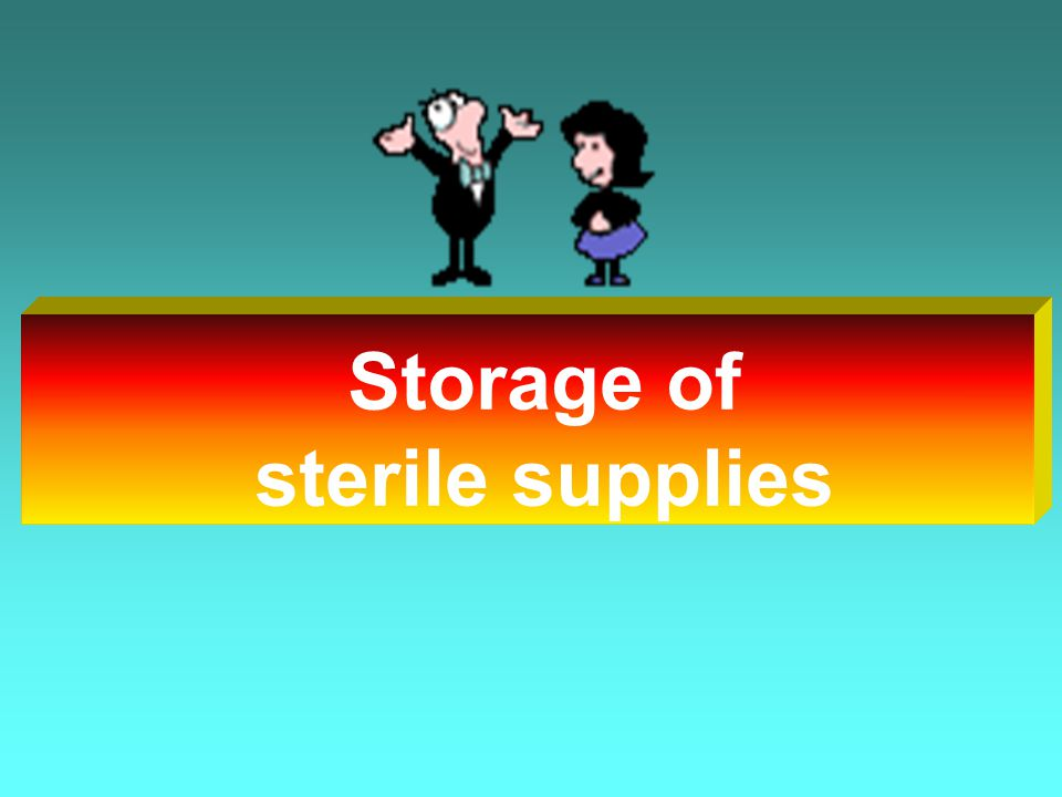 Storage of sterile supplies