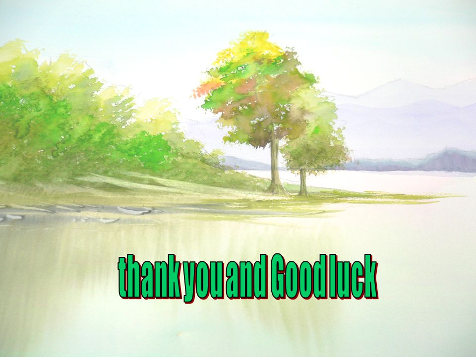 thank you and Good luck