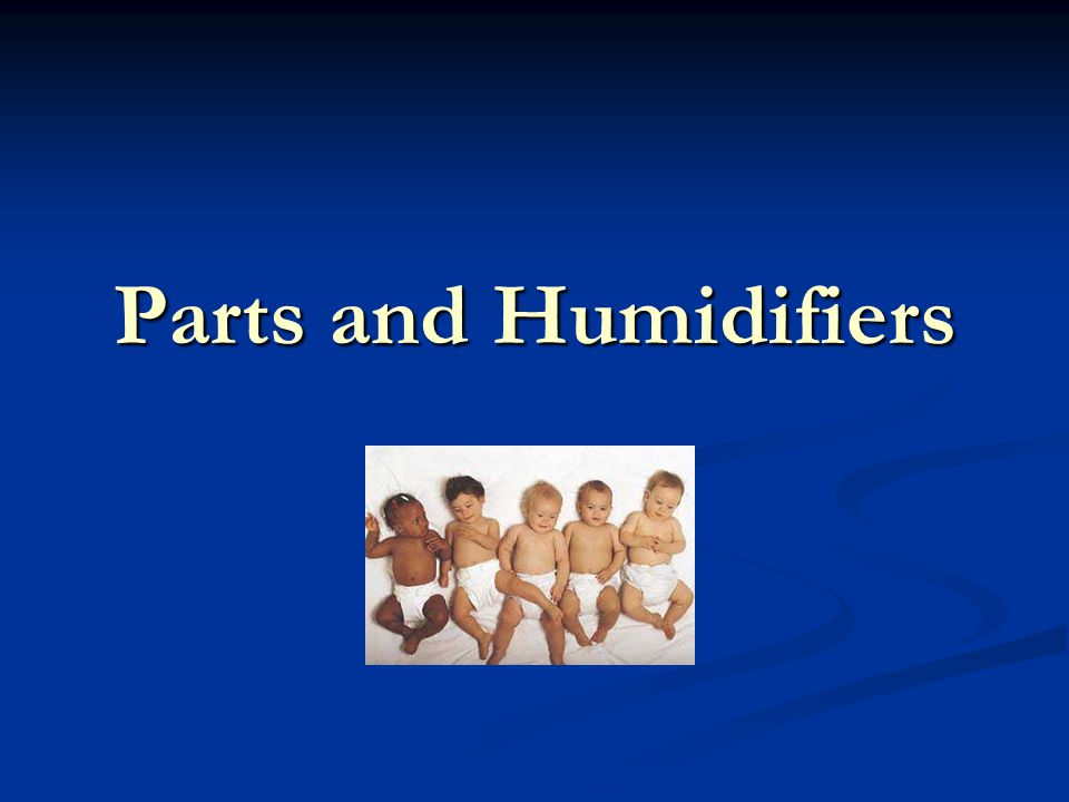 Parts and Humidifiers