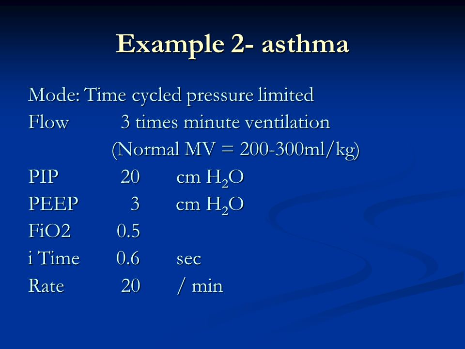 Example 2- asthma Mode: Time cycled pressure limited