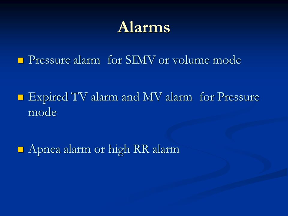 Alarms Pressure alarm for SIMV or volume mode