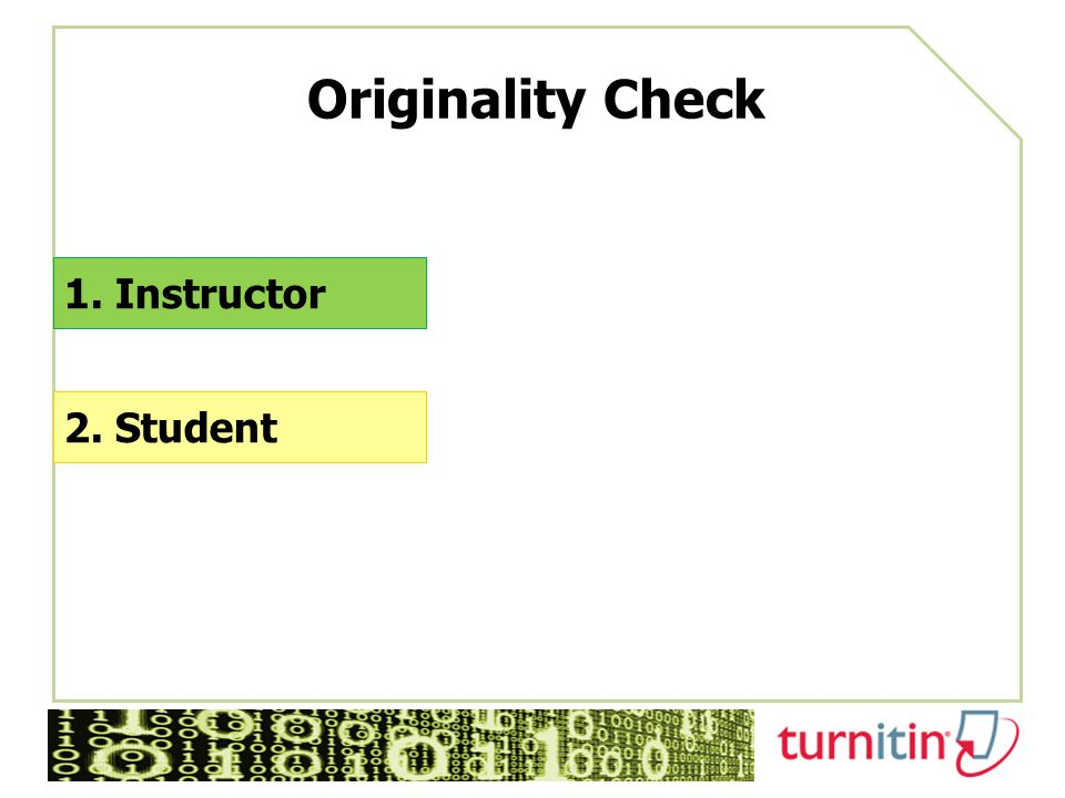 Originality Check 1. Instructor 2. Student