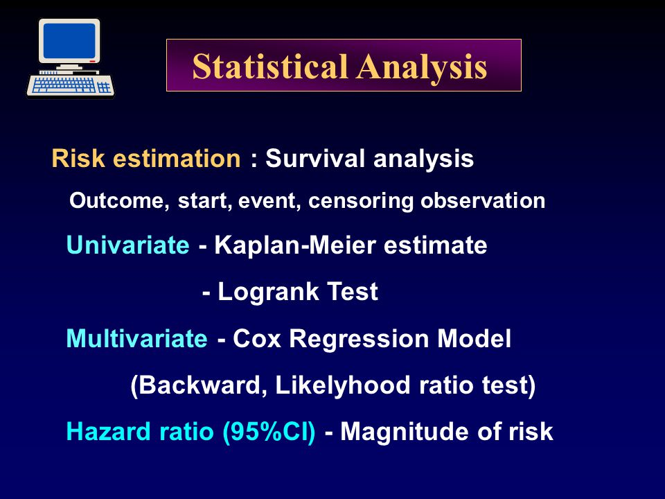 Statistical Analysis Risk estimation : Survival analysis