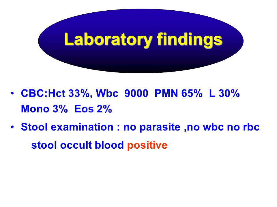 Laboratory findings CBC:Hct 33%, Wbc 9000 PMN 65% L 30% Mono 3% Eos 2%