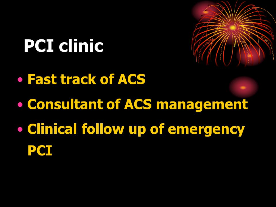 PCI clinic Fast track of ACS Consultant of ACS management