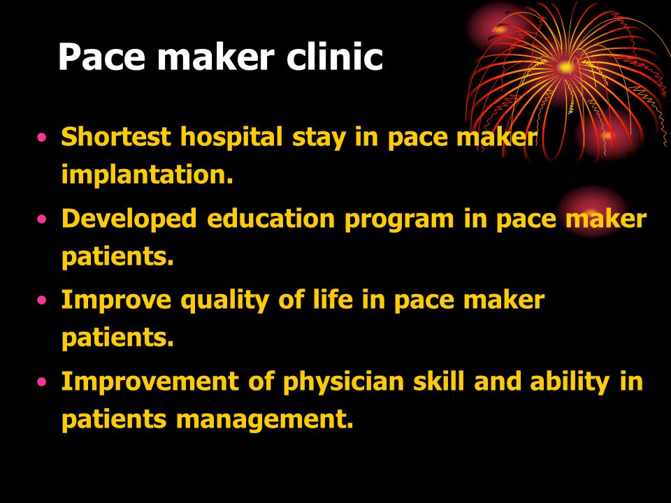 Pace maker clinic Shortest hospital stay in pace maker implantation.