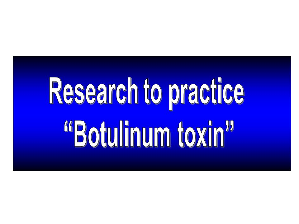 Research to practice Botulinum toxin