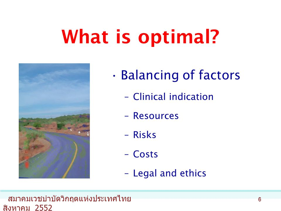 What is optimal Balancing of factors Clinical indication Resources