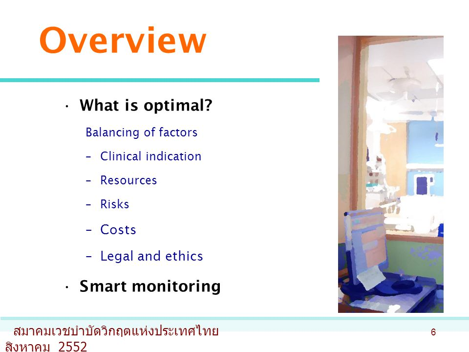 Overview What is optimal Smart monitoring Costs Legal and ethics