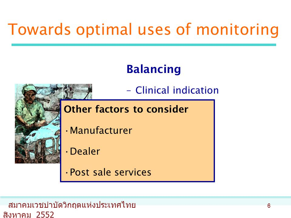 Towards optimal uses of monitoring