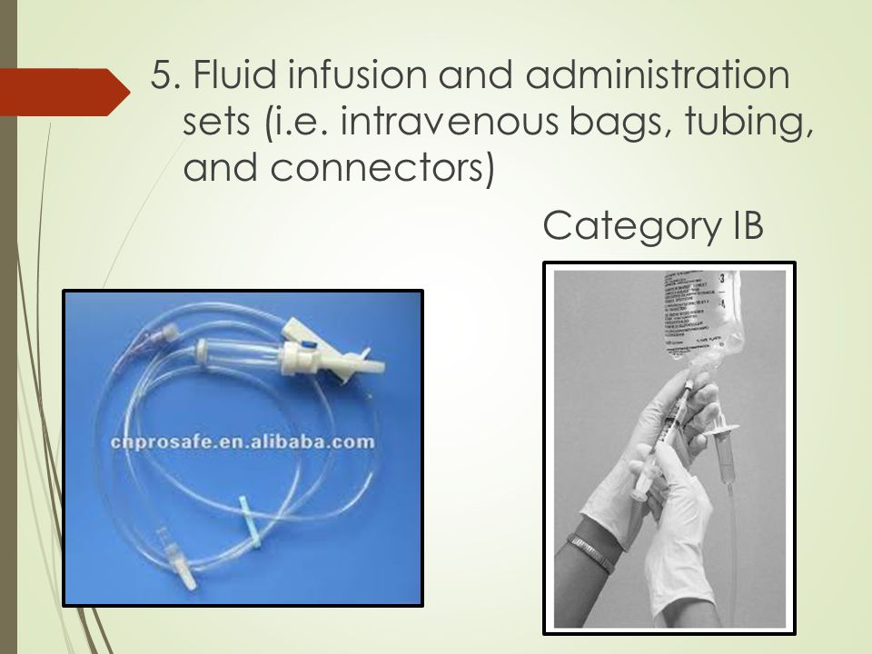 5. Fluid infusion and administration sets (i. e