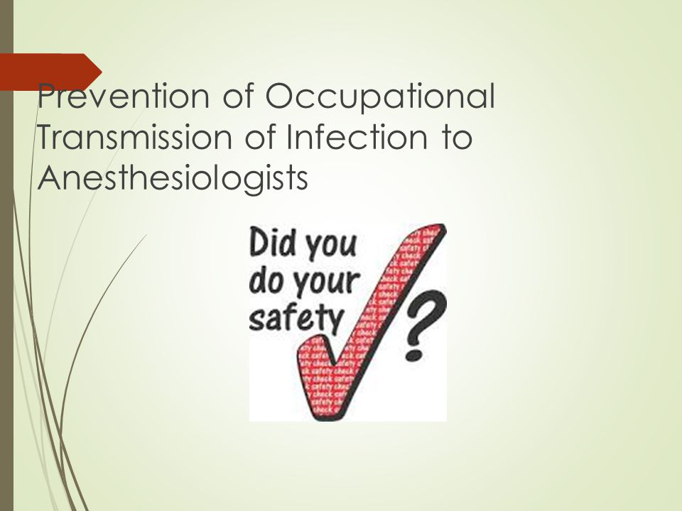 Prevention of Occupational Transmission of Infection to Anesthesiologists