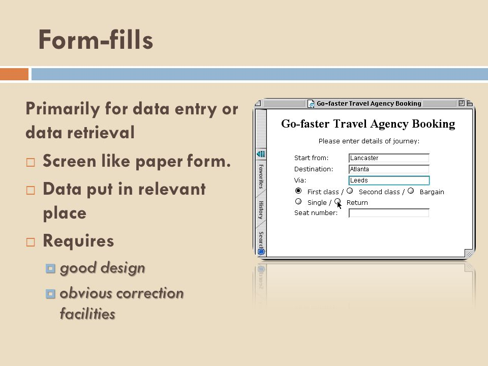 Form-fills Primarily for data entry or data retrieval