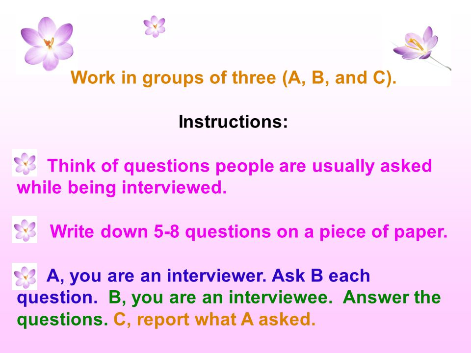 Work in groups of three (A, B, and C). Instructions: