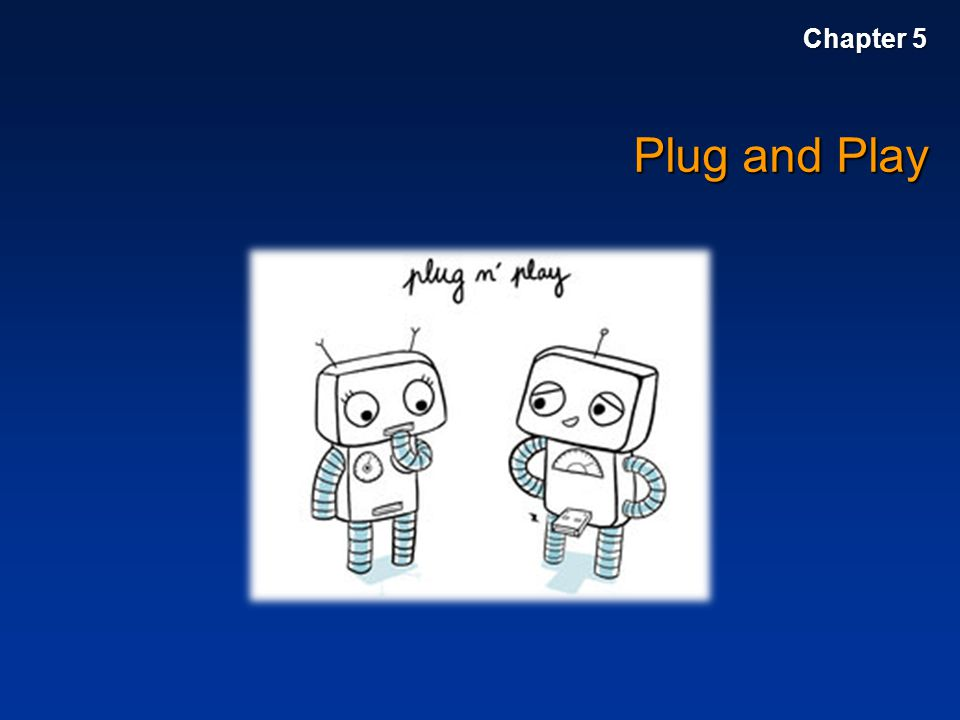 Chapter 5 Plug and Play