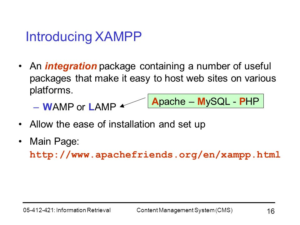 Introducing XAMPP An integration package containing a number of useful packages that make it easy to host web sites on various platforms.