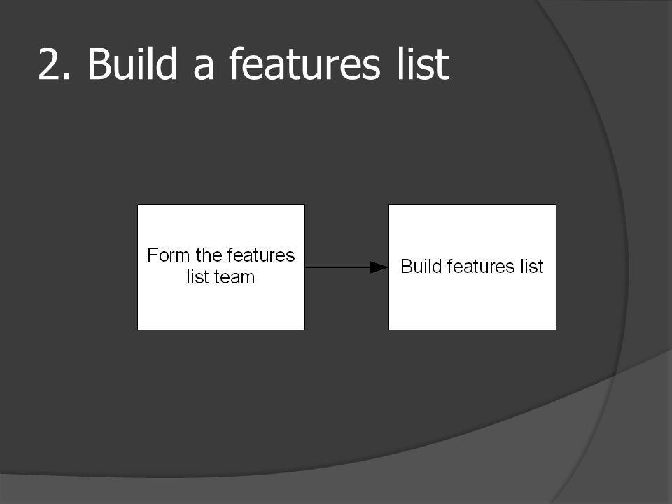 2. Build a features list