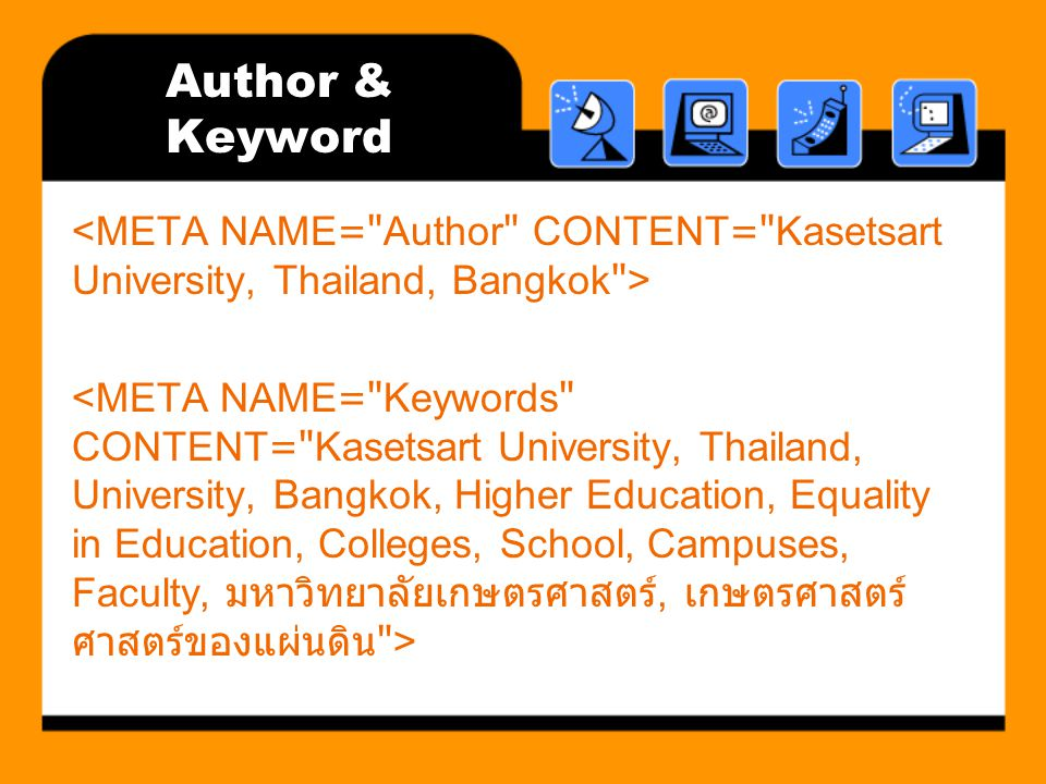 Author & Keyword <META NAME= Author CONTENT= Kasetsart University, Thailand, Bangkok >