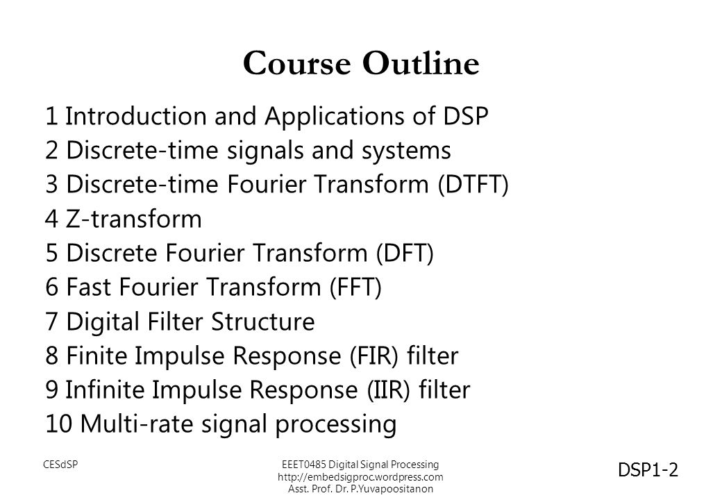 Course Outline 1 Introduction and Applications of DSP