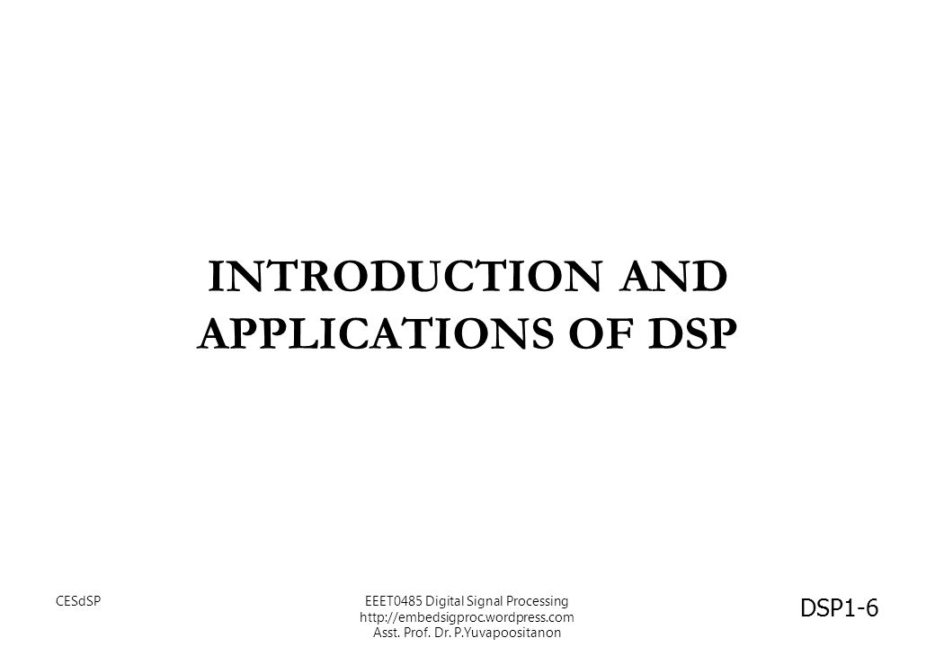 Introduction and Applications of DSP