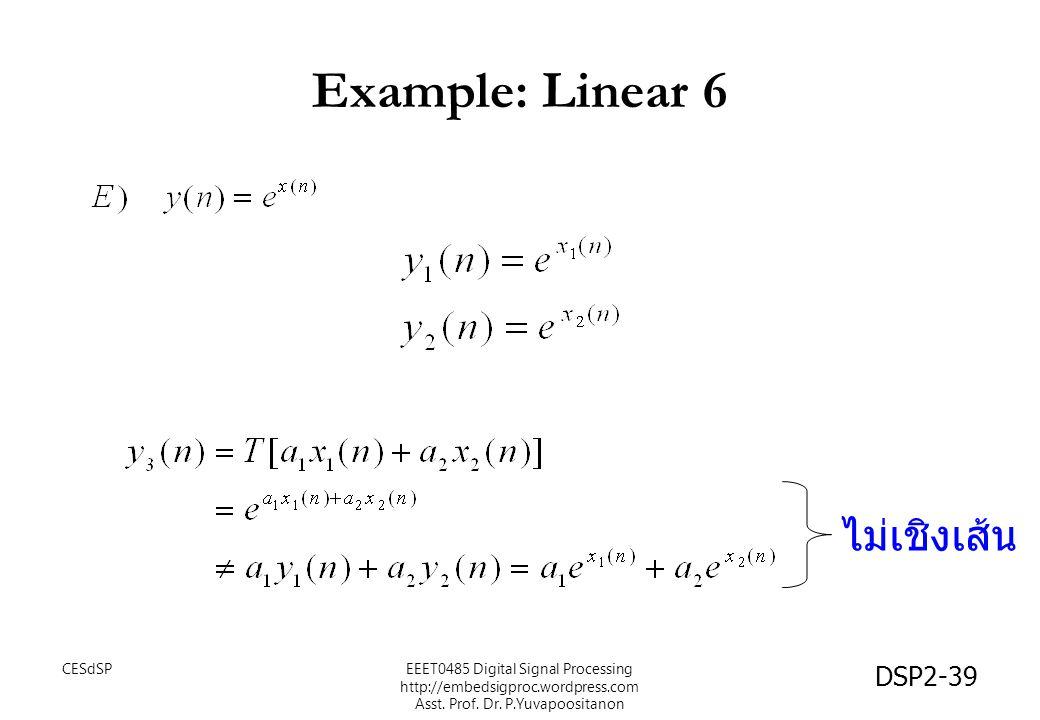 Example: Linear 6 ไม่เชิงเส้น CESdSP