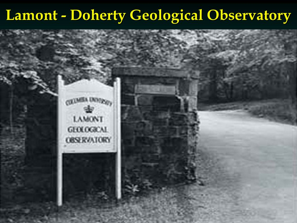 Lamont - Doherty Geological Observatory