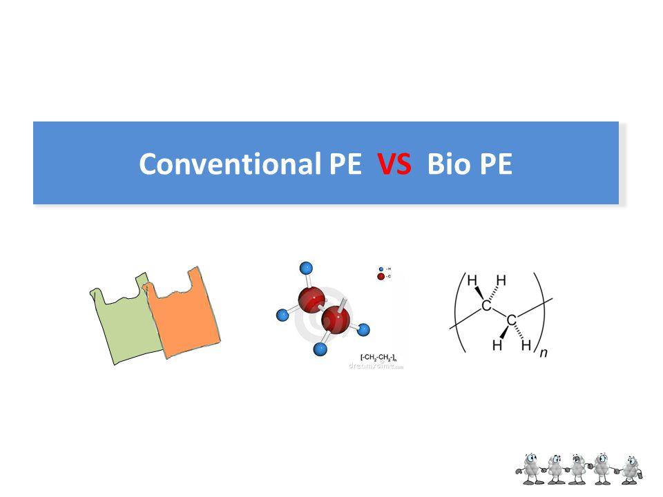 Conventional PE VS Bio PE