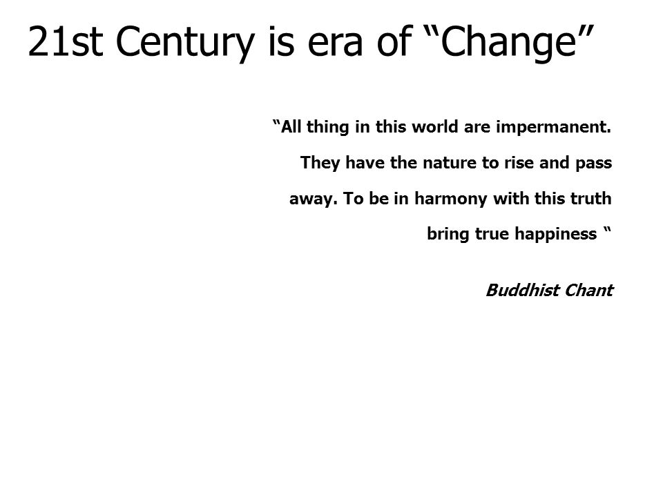 21st Century is era of Change