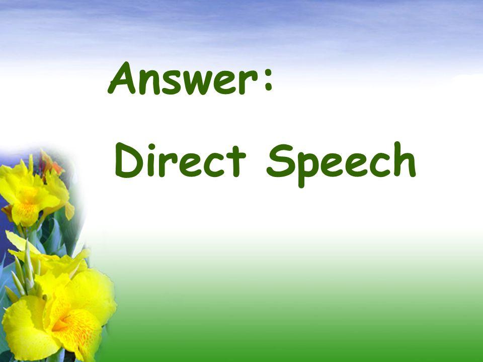 Answer: Direct Speech